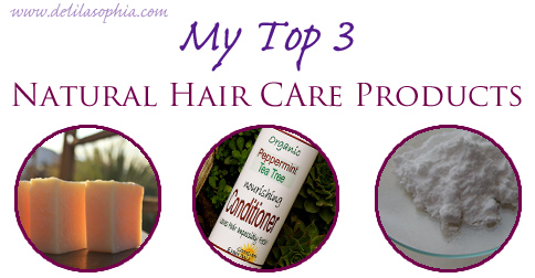 DelilaSophia Top 3 Natural Hair Care Products